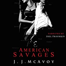 American Savages: Ruthless People, Book 3 | Livre audio Auteur(s) : J. J. McAvoy Narrateur(s) : Joel Froomkin