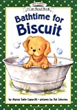 Bathtime for Biscuit (My First I Can Read) (0060279370) by Capucilli, Alyssa Satin