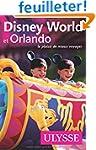 Disney World et Orlando 10e �dition