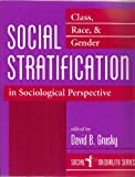 Social Stratification: Class, Race, And Gender In Sociological Perspective (Social Inequality Series) (0813310652) by Grusky, David B