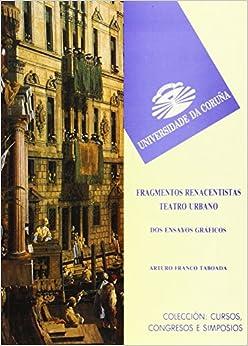 Fragmentos renacentistas/ Renaissance Fragments: Dos Ensayos Graficos