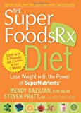 img - for The Superfoods Rx Diet: Lose Weight with the Power of SuperNutrients book / textbook / text book