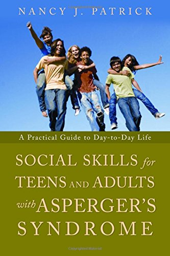 Social Skills for Teenagers and Adults with Asperger Syndrome: A Practical Guide to Day-to-day Life PDF Download Free