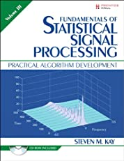 Fundamentals of Statistical Signal Processing, Volume III: Practical Algorithm Development: 3