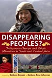 "BOOKS RECEIVED: Brower and Johnston, eds., ""Disappearing Peoples?: Indigenous Groups and Ethnic Minorities in South and Central Asia"" (Left Coast Press, 2007)"