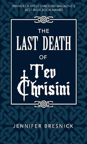 eBook: The Last Death of Tev Chrisini by Jennifer Bresnick