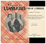 img - for Rhymes of a LumberJack A Second Book of Verse: Concerning the trials and tribulations, lives and ways of the loggers living and working in the Great Northwest of America. book / textbook / text book