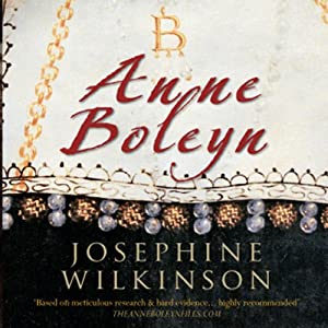 Anne Boleyn: The Young Queen To Be | [Josephine Wilkinson]