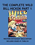 img - for The Complete Wild Bill Hickok Collection Part 1: Real Gun Smoking Western Stories Classic 1950's Comics! Collect All 28 Exciting Action-Packed Individual Issues Or As A Collection! book / textbook / text book