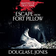 Escape from Fort Pillow Audiobook by Douglas E. Jones Narrated by James Edward Thomas