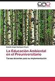 img - for La Educaci n Ambiental en el Preuniversitario: Tareas docentes para su implementaci n (Spanish Edition) book / textbook / text book