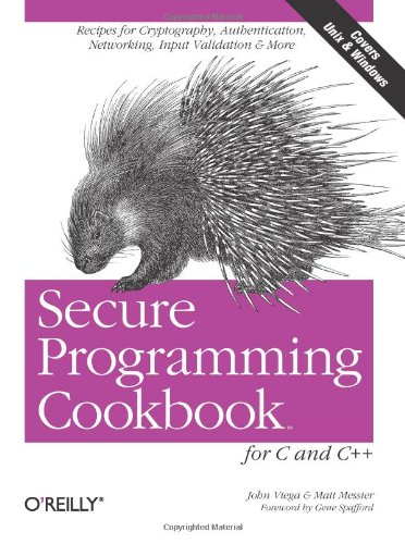 Secure Programming Cookbook For C And C++: Recipes For Cryptography, Authentication, Input Validation & More front-798577