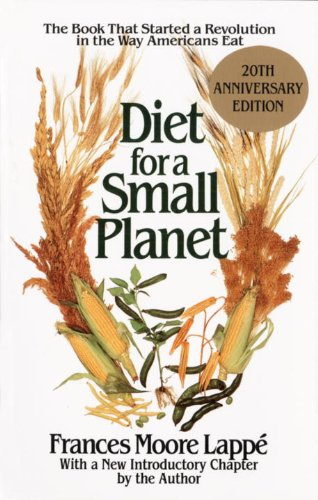 diet-for-a-small-planet-the-book-that-started-a-revolution-in-the-way-americans-eat-tenth-anniversar