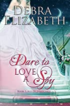 Dare To Love A Spy (book 3, Age Of Innocence)