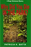 Why Did You Die In the Park? (A Marge Christensen Mystery Book 2)