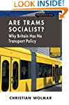 Are Trams Socialist?: Why Britain Has...