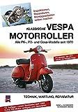 Klassische Vespa Motorroller: Alle PK-, PX- und Cosa-Modelle...