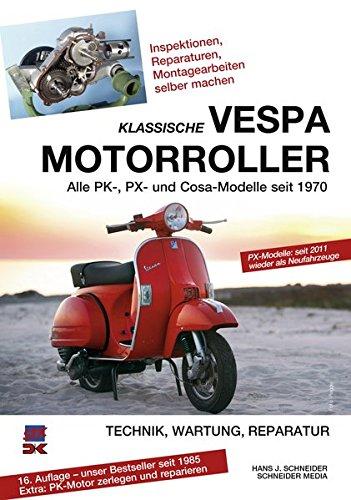 klassische-vespa-motorroller-alle-pk-px-und-cosa-modelle-seit-1970-technik-wartung-reparatur
