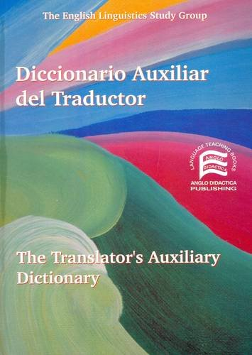 Diccionario auxiliar del traductor. the translator's auxiliar dictionary. español-ingles (Specialized Dictionaries)