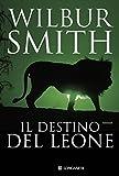 Il destino del leone: Il ciclo dei Courteney (Longanesi Romanzi d'Avventura)