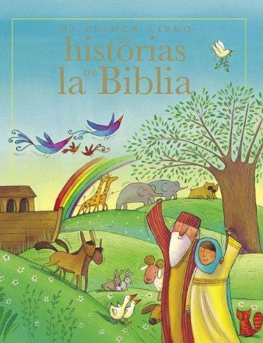 Mi Primer Libro de Historias de La Biblia (My First Book of Bible Stories) (Spanish Edition)