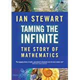 Taming the Infinite: The Story of Mathematicsby Ian Stewart
