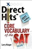 Direct Hits Core Vocabulary of the SAT: Volume 1 2011 Edition