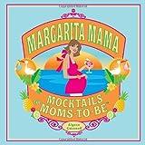 Margarita Mama ~ Alyssa Gusenoff