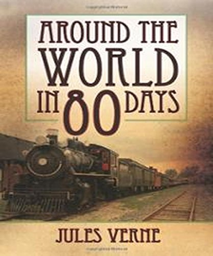 Around The World In Eighty Days: (Illustrated)