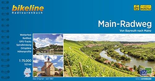 Main-Radweg: Von Bayreuth nach Mainz. Radtourenbuch 1:75 000, wetterfest/reißfest, GPS-Tracks-Download (Bikeline Radtourenbücher)