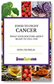Food to Fight Cancer: What Your Doctors Aren't Ready to Tell You