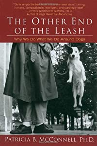The Other End Of The Leash Why We Do What We Do Around Dogs by Ballantine Books