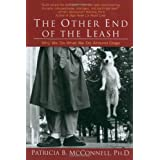 "The Other End of the Leash: Why We Do What We Do Around Dogsvon ""Patricia McConnel Ph.D."""