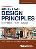 Nancy Wolford Kitchen and Bath Design Principles: Elements, Form, Styles (NKBA Professional Resource Library)