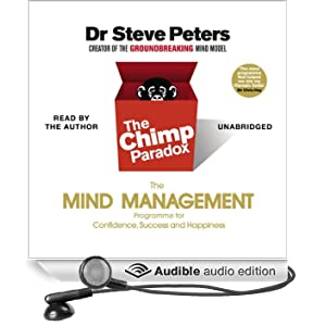 The Chimp Paradox: The Acclaimed Mind Management Programme to Help You Achieve Success, Confidence and Happiness (Unabridged)
