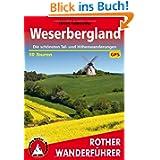 Weserbergland. 50 ausgewählte Wanderungen, Die schönsten Tal- und Höhenwanderungen: Die schönsten Tal- und Höhenwandeurngen...
