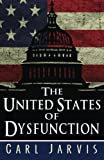 img - for The United States of Dysfunction: America's Political Crisis and What Ordinary Citizens Can Do About It book / textbook / text book
