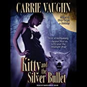 Kitty and the Silver Bullet: Kitty Norville, Book 4 | Carrie Vaughn