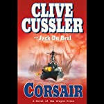 Corsair: A Novel of the Oregon Files (       UNABRIDGED) by Clive Cussler, Jack Du Brul Narrated by Scott Brick