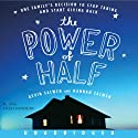 The Power of Half (       UNABRIDGED) by Kevin Salwen, Hannah Salwen Narrated by Fred Sanders