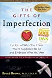 The Gifts of Imperfection: Let Go of Who You Think You