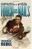 Tough as Nails: The Complete Cases of Donahue: from the Pages of Black Mask