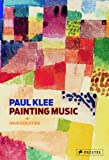 Paul Klee: Painting Music