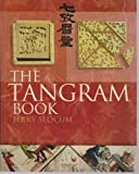 img - for The Tangram Book: The Story of the Chinese Puzzle with Over 2000 Puzzles to Solve by Jerry Slocum (2004-11-01) book / textbook / text book