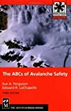 img - for The ABCs of Avalanche Safety by Sue A. Ferguson (2003-10-01) book / textbook / text book