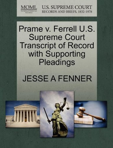 Prame v. Ferrell U.S. Supreme Court Transcript of Record with Supporting Pleadings