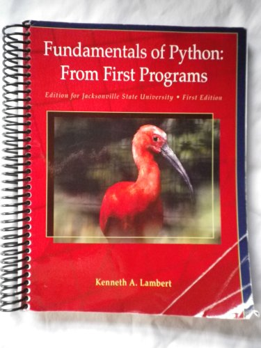 Fundamentals of Python: From First Programs, Edition for Jacksonville State University, First Edition (Fundamentals of P