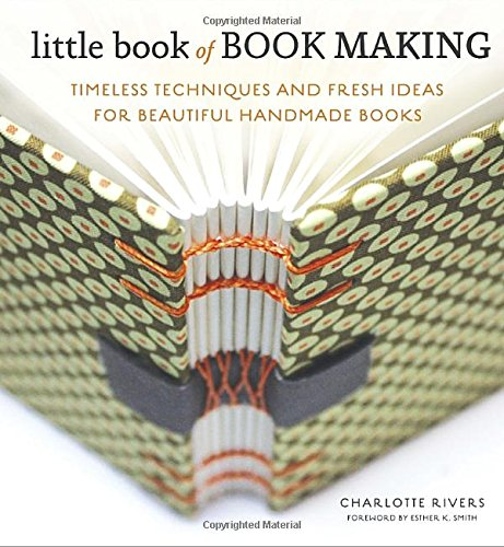 Little Book of Book Making: Timeless Techniques and Fresh Ideas for Beautiful Handmade Books (Making Handmade Books compare prices)