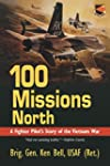 100 Missions North: A Fighter Pilot's...