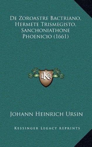 de Zoroastre Bactriano, Hermete Trismegisto, Sanchoniathone Phoenicio (1661)